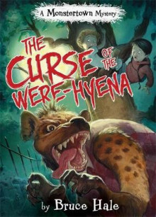 The Curse of the Were-Hyena av Bruce Hale (Innbundet)