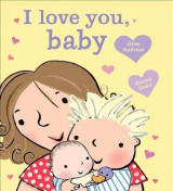Omslag - I Love You, Baby [Board Book]