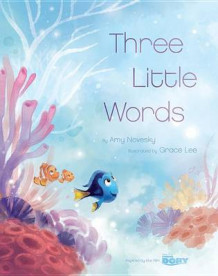 Finding Dory (Picture Book): Three Little Words av Amy Novesky (Innbundet)