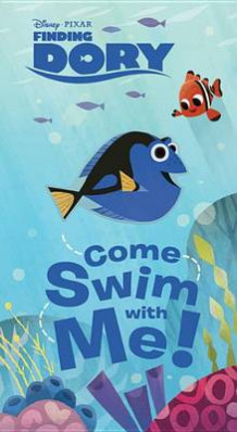 Finding Dory: Come Swim with Me! (Pappbok)