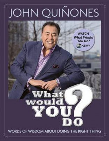 What Would You Do? av John Quinones (Innbundet)