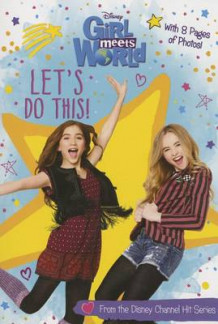 Girl Meets World Let's Do This! av Disney Book Group og Alexa Young (Heftet)