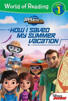 Miles from Tomorrowland: How I Saved My Summer Vacation av Disney Book Group og Sheila Sweeny Higginson (Heftet)