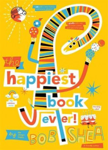 The Happiest Book Ever av Bob Shea (Innbundet)