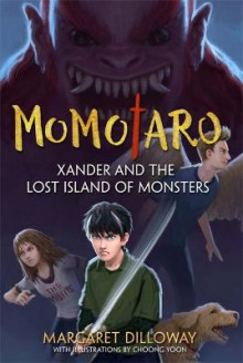 Momotaro: Xander and the Lost Island of Monsters av Margaret Dilloway (Heftet)