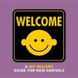 Omslag - Welcome: A Mo Willems Guide for New Arrivals
