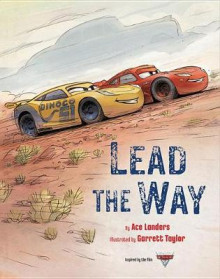 Cars 3: Lead the Way av Ace Landers (Innbundet)