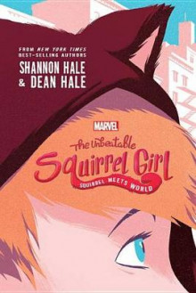 The Unbeatable Squirrel Girl: Squirrel Meets World av Shannon Hale og Dean Hale (Innbundet)
