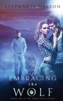 Embracing the Wolf av Stephanie Nelson (Heftet)