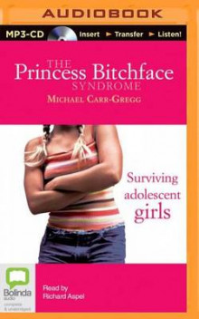 The Princess Bitchface Syndrome av Michael Carr-Gregg (Lydbok-CD)