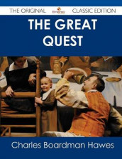 The Great Quest - The Original Classic Edition av Charles Boardman Hawes (Heftet)