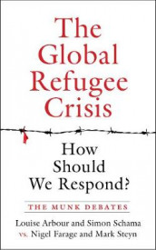 The Global Refugee Crisis: How Should We Respond? av Louise Arbour, Nigel Farage, Simon Schama og Mark Steyn (Heftet)