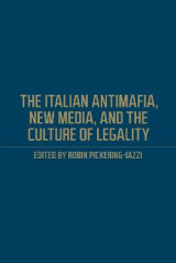 Omslag - The Italian Antimafia, New Media, and the Culture of Legality