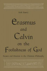 Omslag - Erasmus and Calvin on the foolishness of God