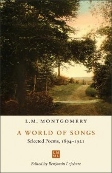 A World of Songs av L.M. Montgomery (Innbundet)