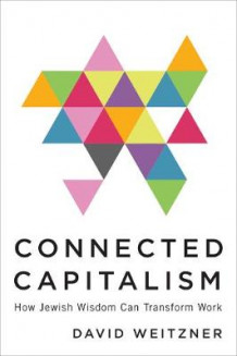 Connected Capitalism av David Weitzner (Innbundet)