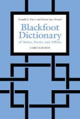 Omslag - The Blackfoot Dictionary of Stems, Roots, and Affixes