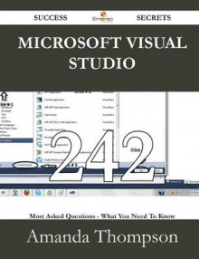Microsoft Visual Studio 242 Success Secrets - 242 Most Asked Questions on Microsoft Visual Studio - What You Need to Know av Amanda Thompson (Heftet)