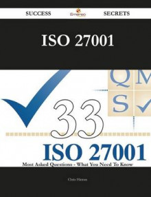 ISO 27001 33 Success Secrets - 33 Most Asked Questions on ISO 27001 - What You Need to Know av Chris Hinton (Heftet)