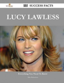 Lucy Lawless 106 Success Facts - Everything You Need to Know about Lucy Lawless av Mike Richardson (Heftet)