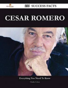 Cesar Romero 256 Success Facts - Everything You Need to Know about Cesar Romero av Charles Cohen (Heftet)