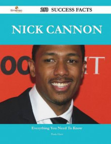 Nick Cannon 250 Success Facts - Everything You Need to Know about Nick Cannon av Paula Hunt (Heftet)