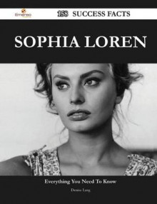 Sophia Loren 158 Success Facts - Everything You Need to Know about Sophia Loren av Denise Lang (Heftet)