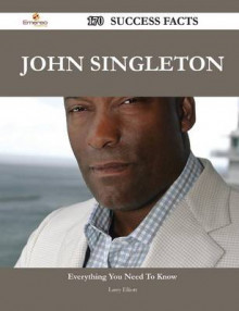 John Singleton 170 Success Facts - Everything You Need to Know about John Singleton av Larry Elliott (Heftet)