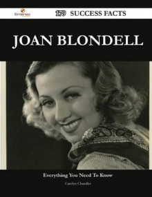 Joan Blondell 179 Success Facts - Everything You Need to Know about Joan Blondell av Carolyn Chandler (Heftet)