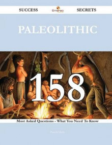 Paleolithic 158 Success Secrets - 158 Most Asked Questions on Paleolithic - What You Need to Know av Lady Pamela Hicks (Heftet)
