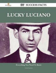 Lucky Luciano 177 Success Facts - Everything You Need to Know about Lucky Luciano av Linda Sanchez (Heftet)