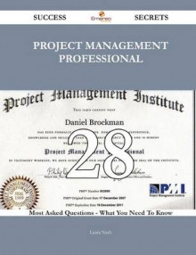 Project Management Professional 28 Success Secrets - 28 Most Asked Questions on Project Management Professional - What You Need to Know av Laura Nash (Heftet)