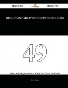 Redundant Array of Independent Disks 49 Success Secrets - 49 Most Asked Questions on Redundant Array of Independent Disks - What You Need to Know av Peter Travis (Heftet)