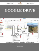 Omslag - Google Drive 154 Success Secrets - 154 Most Asked Questions on Google Drive - What You Need to Know