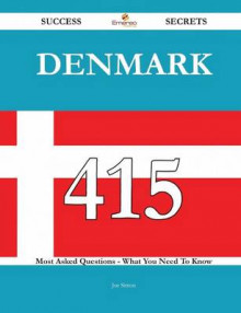 Denmark 415 Success Secrets - 415 Most Asked Questions on Denmark - What You Need to Know av Joe Simon (Heftet)