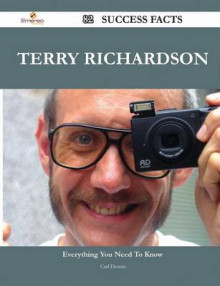 Terry Richardson 82 Success Facts - Everything You Need to Know about Terry Richardson av Carl Dennis (Heftet)