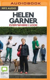 Everywhere I Look av Helen Garner (Lydbok-CD)