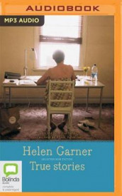 True Stories av Helen Garner (Lydbok-CD)