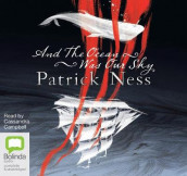 And The Ocean Was Our Sky av Patrick Ness (Lydbok-CD)