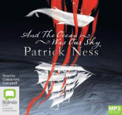 And The Ocean Was Our Sky av Patrick Ness (Lyddisk)