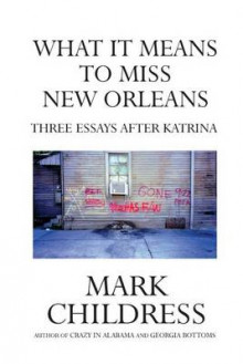 What It Means to Miss New Orleans av Mark Childress (Heftet)