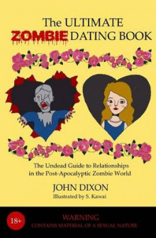 The Ultimate Zombie Dating Book av John Dixon (Heftet)