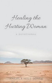 Healing the Hurting Woman av Angela Hill-Jones (Heftet)