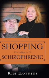 Shopping with a Schizophrenic av Kim Hopkins (Innbundet)