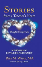 Stories from a Teacher's Heart av Rita M Wirtz Ma (Innbundet)