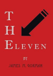 The Eleven av James M Gorman (Innbundet)