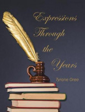 Expressions Through the Years av Tyrone Oree (Innbundet)