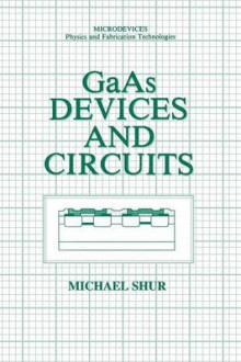 GaAs Devices and Circuits av Michael S. Shur (Heftet)