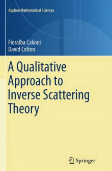 A Qualitative Approach to Inverse Scattering Theory av Fioralba Cakoni og David Colton (Heftet)