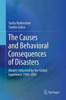 The Causes and Behavioral Consequences of Disasters av Sasha Rudenstine og Sandro Galea (Heftet)